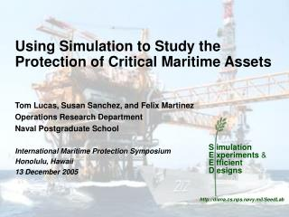 Utilizing Simulation to Study the Protection of Critical Maritime Assets