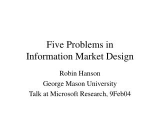Five Problems in Information Market Design