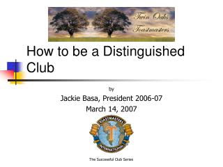 Step by step instructions to be a Distinguished Club