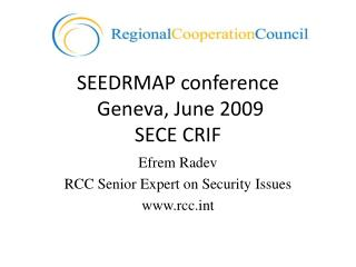 SEEDRMAP meeting Geneva, June 2009 SECE CRIF