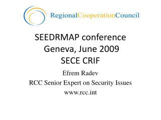 SEEDRMAP meeting Geneva, June 2009 SECE CRIF
