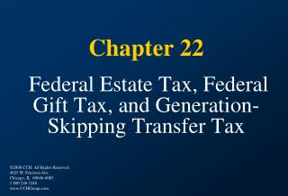 Section 22 Federal Estate Tax, Federal Gift Tax, and Generation-Skipping Transfer Tax