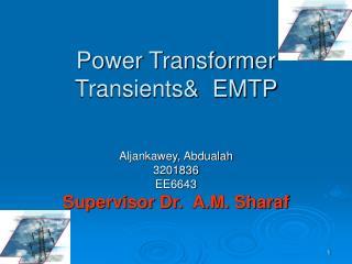 Power Transformer Transients EMTP