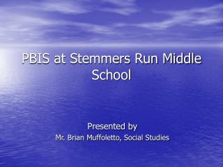 PBIS at Stemmers Run Middle School