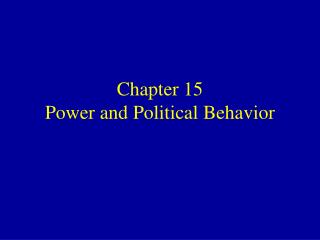 Section 15 Power and Political Behavior