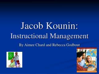 Jacob Kounin: Instructional Management