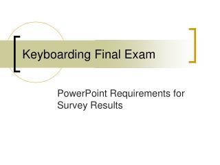 Keyboarding Final Exam