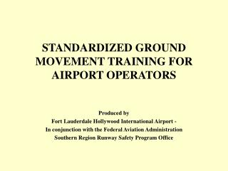 Institutionalized GROUND MOVEMENT TRAINING FOR AIRPORT OPERATORS