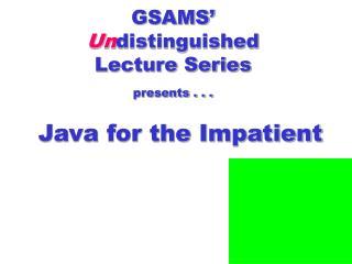 GSAMS Undistinguished Lecture Series presents . . .