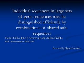 Individual successions in substantial arrangements of quality groupings may be recognized productively by blends of sha