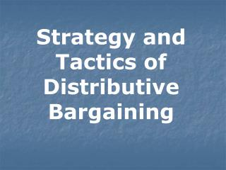 System and Tactics of Distributive Bargaining