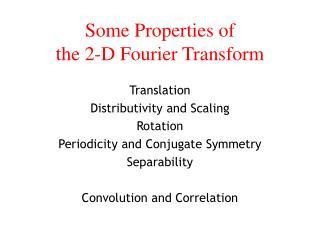 A few Properties of the 2-D Fourier Transform
