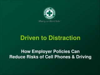 Headed to Distraction How Employer Policies Can Reduce Risks of Cell Phones Driving