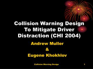 Crash Warning Design To Mitigate Driver Distraction CHI 2004