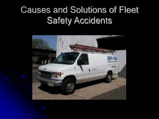 Reasons and Solutions of Fleet Safety Accidents