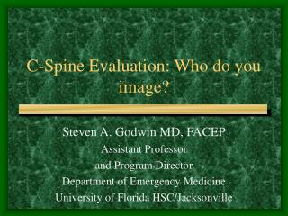 C-Spine Evaluation: Who do you picture