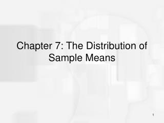 Section 7: The Distribution of Sample Means