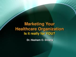 Showcasing Your Healthcare Organization Is it truly for YOU