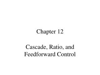 Course, Ratio, and Feedforward Control