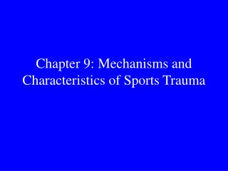 Part 9: Mechanisms and Characteristics of Sports Trauma