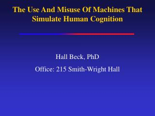 The Use And Misuse Of Machines That Simulate Human Cognition