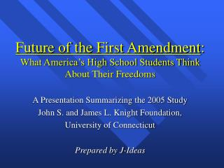 Eventual fate of the First Amendment: What America s High School Students Think About Their Freedoms