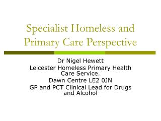 Pro Homeless and Primary Care Perspective