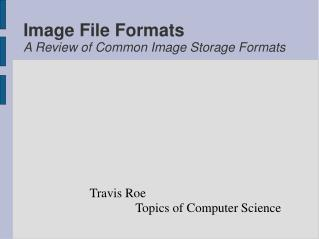 Picture File Formats A Review of Common Image Storage Formats