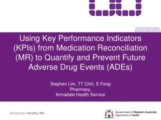 Utilizing Key Performance Indicators KPIs from Medication Reconciliation MR to Quantify and Prevent Future Adverse Drug