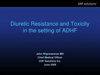 Diuretic Resistance and Toxicity in the setting of ADHF