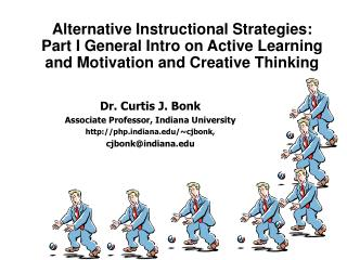 Elective Instructional Strategies: Part I General Intro on Active Learning and Motivation and Creative Thinking