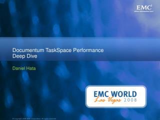 Documentum TaskSpace Performance Deep Dive