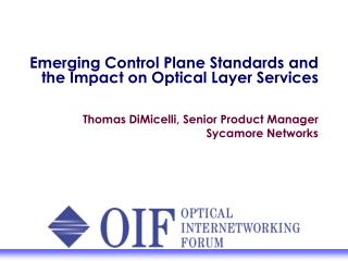 Rising Control Plane Standards and the Impact on Optical Layer Services