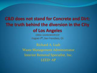 Cd does not remain for Concrete and Dirt: reality behind the redirection in the City of Los Angeles CRRA CARBONOPOLY Au