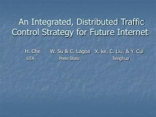 An Integrated, Distributed Traffic Control Strategy for Future Internet