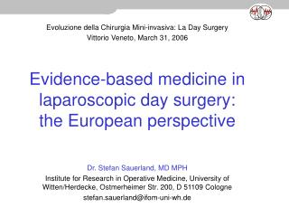 Confirmation based solution in laparoscopic day surgery: the European point of view