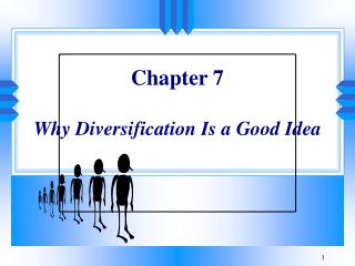 Section 7 Why Diversification Is a Good Idea