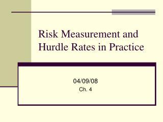 Hazard Measurement and Hurdle Rates in Practice
