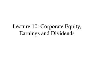 Address 10: Corporate Equity, Earnings and Dividends