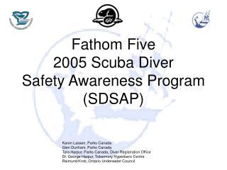 Comprehend Five 2005 Scuba Diver Safety Awareness Program SDSAP