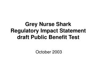 Dark Nurse Shark Regulatory Impact Statement draft Public Benefit Test