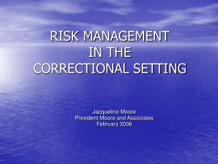 Hazard MANAGEMENT IN THE CORRECTIONAL SETTING