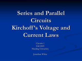 Arrangement and Parallel Circuits Kirchoff s Voltage and Current Laws