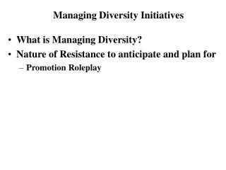 What is Managing Diversity Nature of Resistance to foresee and get ready for Promotion Roleplay
