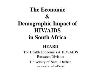 The Economic Demographic Impact of HIV