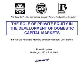 THE ROLE OF PRIVATE EQUITY IN THE DEVELOPMENT OF DOMESTIC CAPITAL MARKETS