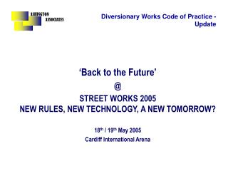 Back to the Future STREET WORKS 2005 NEW RULES, NEW TECHNOLOGY, A NEW TOMORROW eighteenth