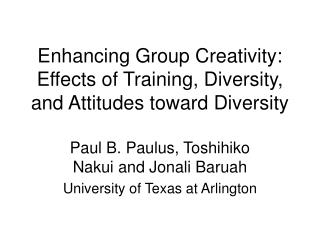 Improving Group Creativity: Effects of Training, Diversity, and Attitudes toward Diversity
