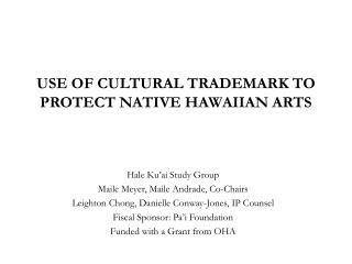 Utilization OF CULTURAL TRADEMARK TO PROTECT NATIVE HAWAIIAN ARTS