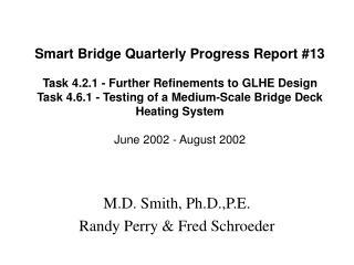 Savvy Bridge Quarterly Progress Report 13 Task 4.2.1 - Further Refinements to GLHE Design Task 4.6.1 - Testing of a Med